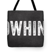 No Whining Hashtag Tote Bag