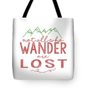 Not All Who Wander Are Lost In Pink Tote Bag