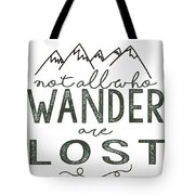 Not All Who Wander Green Tote Bag