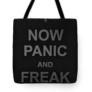 Now Panic 30 Tote Bag