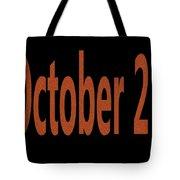 October 25 Tote Bag