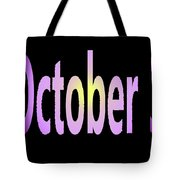 October 3 Tote Bag