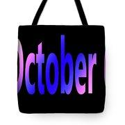 October 6 Tote Bag