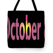 October 8 Tote Bag