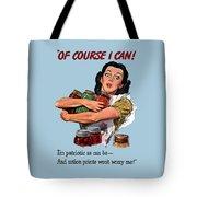 Of Course I Can -- Ww2 Propaganda Tote Bag
