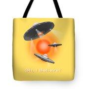 Oh I Believe  Se Tote Bag