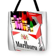 Oh These Arnt Cigarettes Just Crayons Tote Bag