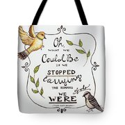 Oh What We Could Be Tote Bag