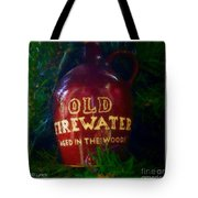 Old Firewater Aged In The Woods Tote Bag