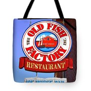 Old Fish Factory Restaurant Sign Tote Bag