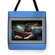 Old Fishing Boat In A Storm L A With Decorative Ornate Printed Frame. Tote Bag