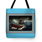 Old Fishing Boat In A Storm L B With Decorative Ornate Printed Frame. Tote Bag