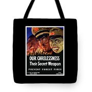 Our Carelessness - Their Secret Weapon Tote Bag by War Is Hell Store