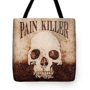 Pain Killer Tote Bag