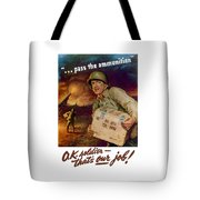 Pass The Ammunition -- Propaganda Poster Tote Bag
