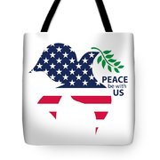 Peace Be With Us Tote Bag