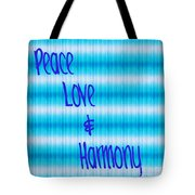 Peace Love And Harmony  Tote Bag