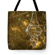 Peace, Love, And Joy Today And Always Tote Bag