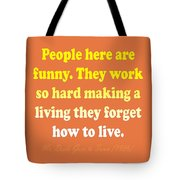 People Here Are Funny Tote Bag