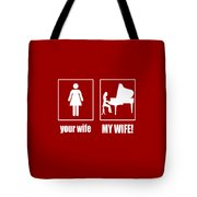 Pianist - My Wife Tote Bag
