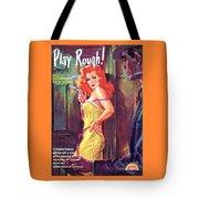 Play Rough Tote Bag