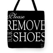 Please Remove Your Shoes Tote Bag
