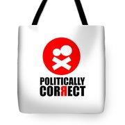 Politically Correct Tote Bag