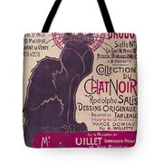 Poster Advertising An Exhibition Of The Collection Du Chat Noir Cabaret Tote Bag by Theophile Alexandre Steinlen