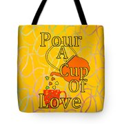 Pour A Cup Of Love - Beverage Art Tote Bag