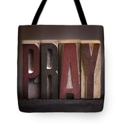Pray - Antique Letterpress Letters Tote Bag