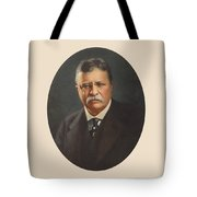 President Theodore Roosevelt - Rough Rider, Governor And President Tote Bag