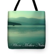 Priest Lake - Where Mother Nature Vacations Tote Bag