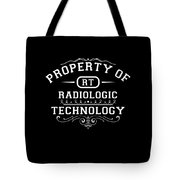 Property Of Radiologic Technology Tote Bag