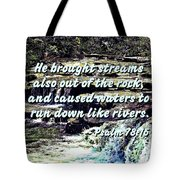 Psalm 78-16 - He Brought Streams ... Tote Bag by Susan Savad