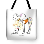 Queen Be Top Dog Tote Bag