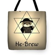 Rabbi T's He-brew Tote Bag
