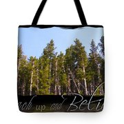 Reach Up And Believe Tote Bag