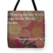 Reasons To Live Tote Bag