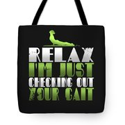 Relax Im Just Checking Out Your Gait Tote Bag