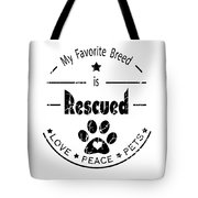 Rescued Love Peace Pets Tote Bag
