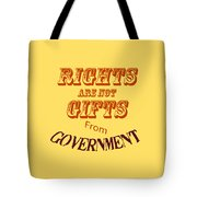Rights Aae Not Gifts From Government 2004 Tote Bag