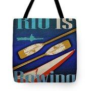 Rio Is Rowing Tote Bag