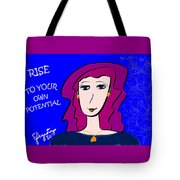 Rise To Your Own Potential Tote Bag