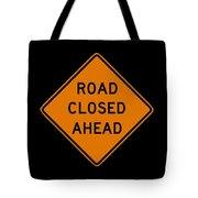 Road Closed T-shirt Tote Bag
