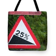 Road Sign Warning Of A 25 Percent Incline. Tote Bag