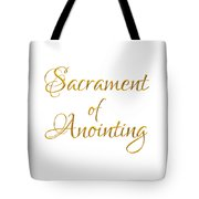 Sacrament Of Anointing Of The Sick Golden 3-d Look Tote Bag