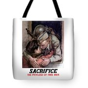 Sacrifice - The Privilege Of Free Men Tote Bag