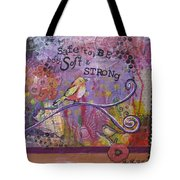 Safe To Be Soft And Strong Tote Bag