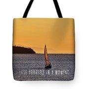 Sailing The English Bay Quote Tote Bag