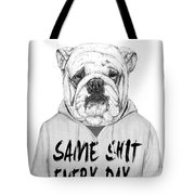 Same Shit... Tote Bag
